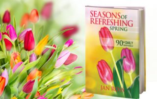 Seasons of Refreshing, Spring Edition by Jan Ross, Speaker, Author and Adoption Advocate